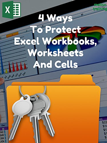 4 Ways To Protect Excel Workbooks, Worksheets And Cells