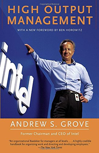 High Output Management, by Andrew S. Grove