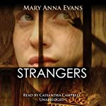 Strangers: A Faye Longchamp Mystery (       UNABRIDGED) by Mary Anna Evans Narrated by Cassandra Campbell