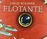 David Wiesner Flotante / Flotsam