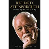 Entirely Up to You, Darlingby Richard Attenborough