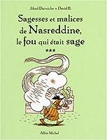 Sagesses et malices de Nasreddine le fou qui était sage : Tome 3
