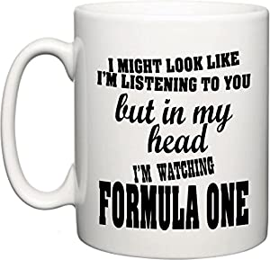 F1 Inspired Gift Coffee Mug - I Might Look Like I'm Listening To You, But In My Head I'm Watching Formual One from AllusTees
