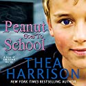 Peanut Goes to School: A Short Story of the Elder Races Audiobook by Thea Harrison Narrated by Sophie Eastlake
