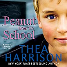 Peanut Goes to School: A Short Story of the Elder Races (       UNABRIDGED) by Thea Harrison Narrated by Sophie Eastlake