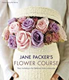 Jane Packer's Flower Course: Easy techniques for fabulous flower arranging