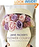 Jane Packer's Flower Course: Easy tec...