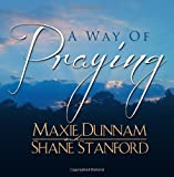 A Way Of Praying (1475270453) by Dunnam, Maxie
