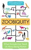 Barbara Natterson Horowitz Zoobiquity: What Animals Can Teach Us About Being Human