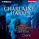 Dancers in the Dark (       UNABRIDGED) by Charlaine Harris Narrated by Christina Traister