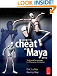 How to Cheat in Maya 2012: Tools and...