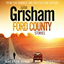 Ford County (       UNABRIDGED) by John Grisham Narrated by John Grisham