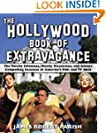 The Hollywood Book of Extravagance: T...