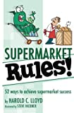 img - for Supermarket Rules!: 52 ways to achieve supermarket success book / textbook / text book