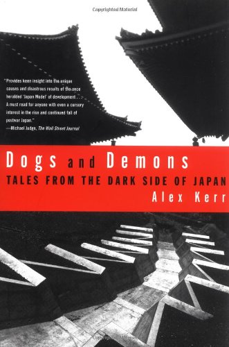 Amazon.com: Dogs and Demons: Tales from the Dark Side of Japan (9780809039432): Alex Kerr: Books