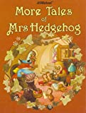 More Tales of Mrs. Hedgehog