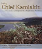 Finding Chief Kamiakin: The Life and Legacy of a Northwest Patriot