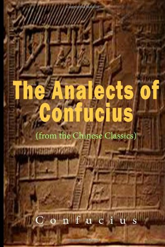 The Analects of Confucius: Confucian Analects the Great Learning the Doctrine of the Mean