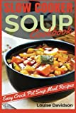 img - for Slow Cooker Soup Cookbook: Easy Crock Pot Soup Meal Recipes book / textbook / text book