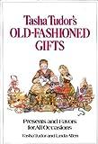 Tasha Tudor's Old Fashioned Gifts (0679209840) by Tudor, Tasha
