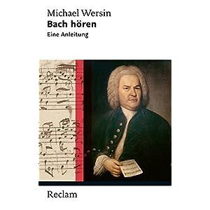 Bach hören: Eine Anleitung (Reclam Taschenbuch)