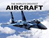 The World's Greatest Aircraft (0785820108) by Christopher Chant