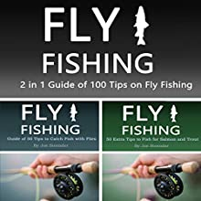 Fly Fishing: 2 in 1 Guide of 100 Tips on Fly Fishing | Livre audio Auteur(s) : Joe Steender Narrateur(s) : Dave Wright