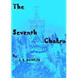 The Seventh Chakradi J. R. Bowles