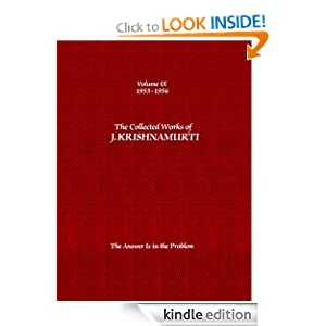 The Collected Works of J. Krishnamurti: 1955-1956: Volume 9: The Answer Is in the Problem