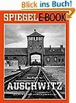 Auschwitz - Geschichte eines Vernicht...