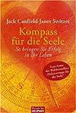 Kompass für die Seele: 60 zeitlose Lebensgesetze