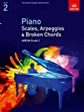 Piano Scales, Arpeggios & Broken Chords, Grade 2 (Abrsm Scales & Arpeggios)