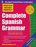Practice Makes Perfect Complete Spanish Grammar, 2nd Edition (Practice Makes Perfect Series)