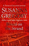 Blood on the Strand: Chaloner's Second Exploit in Restoration London (Exploits of Thomas Chaloner) (0751537594) by Gregory, Susanna