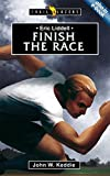 img - for Eric Liddell: Finish the Race by Keddie, John (2001) Paperback book / textbook / text book