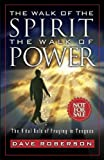 The Walk of the Spirit - The Walk of Power