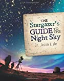 New Leaf Publishing THE STARGAZERS GUIDE TO THE NIGHT SKY