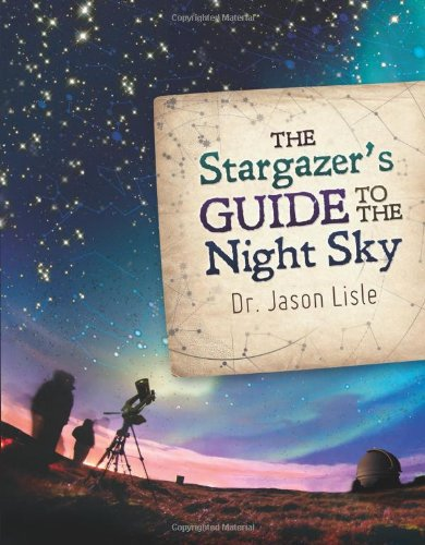 Stargazer'S Guide To The Night Sky, The