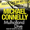 Mulholland Dive Audiobook by Michael Connelly Narrated by David W. Collins