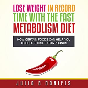 Lose Weight In Record Time With the Fast Metabolism Diet Audiobook