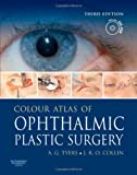 img - for Colour Atlas of Ophthalmic Plastic Surgery with DVD, 3e book / textbook / text book