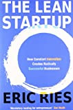 Eric Ries The Lean Startup: How Constant Innovation Creates Radically Successful Businesses