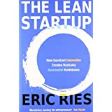 The Lean Startup: How Constant Innovation Creates Radically Successful Businessesby Eric Ries