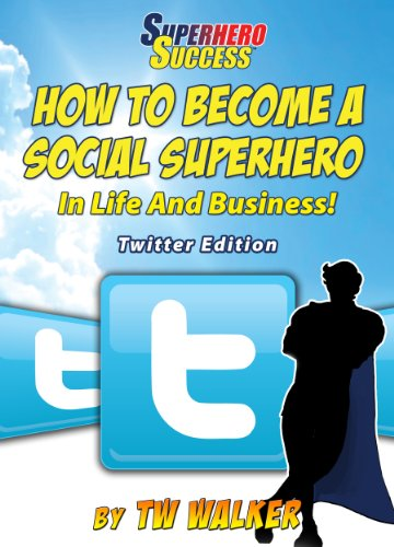 Twitter Social Superhero (Superhero Success)
