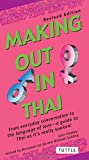 img - for Making Out in Thai: Revised Edition (Thai Phrasebook) (Making Out Books) book / textbook / text book