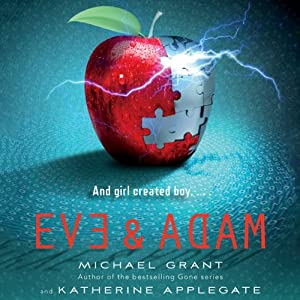 Eve and Adam | [Katherine Applegate, Michael Grant]