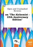 img - for Open and Unabashed Reviews on the Alchemist - 10th Anniversary Edition book / textbook / text book