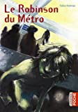 Le Robinson du métro (French Edition)