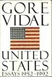 United States: Essays 1952-1992 (0679414894) by Gore Vidal