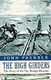 The High Girders: the Story of the Tay Bridge Disaster (0140045902) by Prebble, John